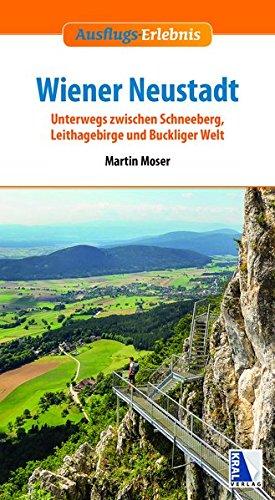 Ausflugs-Erlebnis Wiener Neustadt: Unterwegs zwischen Schneeberg, Leithagebirge und Buckliger Welt