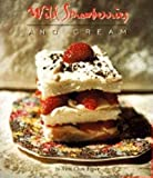 Image: Wild Strawberries and Cream | Paperback: 176 pages | by Jo-Anne Clark Brown (Author). Publisher: Cumberland House Publishing (May 1, 1999)