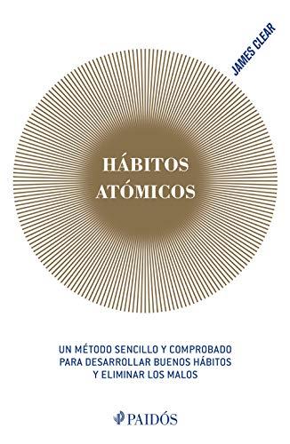 Hábitos atómicos (Empresa y Desarrollo Personal) (Spanish Edition)
