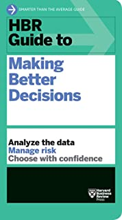 HBR Guide to Making Better Decisions