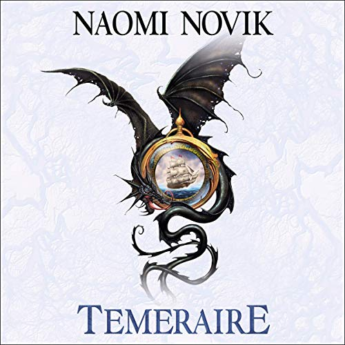 Temeraire: The Temeraire Series, Book 1