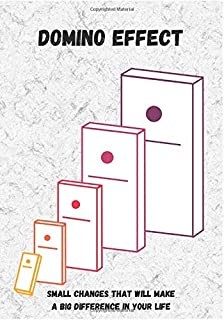 """domino effect: Small Changes That Will Make a Big Difference in Your Life: Motivation NoteBook, Journal, Gift, Diary, 7"""" x..."""