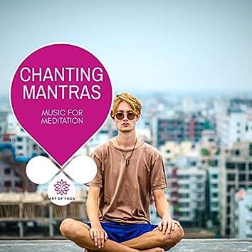 Chanting Mantras - Music For Meditation