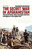 Image of The Secret War in Afghanistan: The Soviet Union, China and Anglo-American Intelligence in the Afghan War (Library of Middle East History)