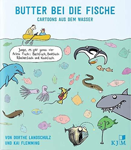 Butter bei die Fische: Cartoons aus dem Wasser