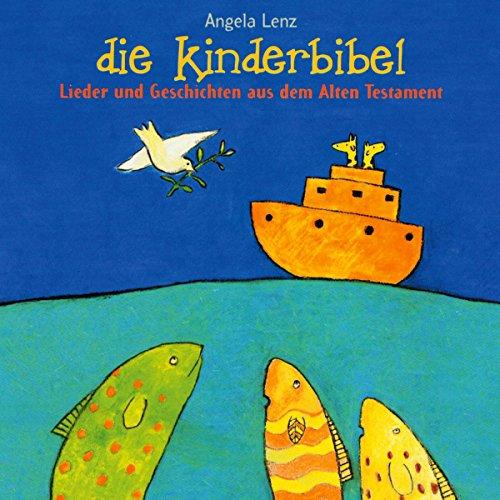 Die Kinderbibel: Lieder und Geschichten aus dem Altern Testament Titelbild