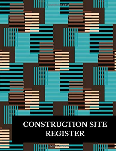 Construction Site Register: Construction Log Book