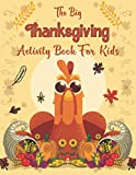 The Big Thanksgiving Activity Book For Kids: A Fun Thanksgiving Activities For Children   Coloring Pages, Wordsearch, Mazes, Sudoku And Much More For Hours Of Play For Kids.