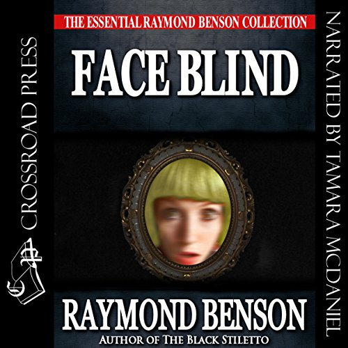 Face Blind                   By:                                                                                                                                 Raymond Benson                               Narrated by:                                                                                                                                 Tamara A. McDaniel                      Length: 7 hrs and 19 mins     Not rated yet     Overall 0.0