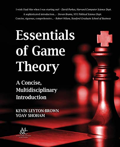 Compare Textbook Prices for Essentials of Game Theory: A Concise, Multidisciplinary Introduction Synthesis Lectures on Artificial Intelligence and Machine Learning Illustrated Edition ISBN 9781598295931 by Leyton-Brown, Kevin