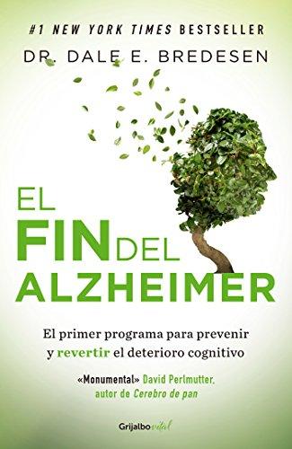 El fin del Alzheimer / The End of Alzheimer's (Spanish Edition)