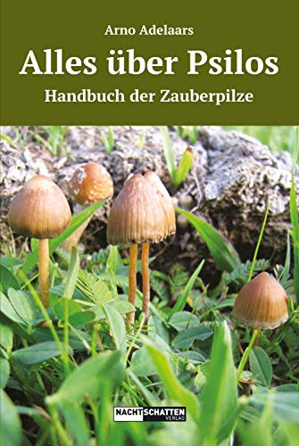 Alles über Psilos: Handbuch der Zauberpilze