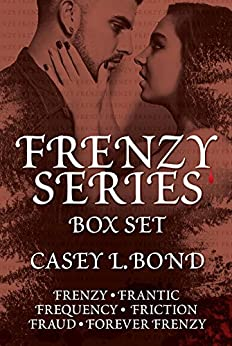 The Frenzy Series Box Set by [Casey L. Bond]