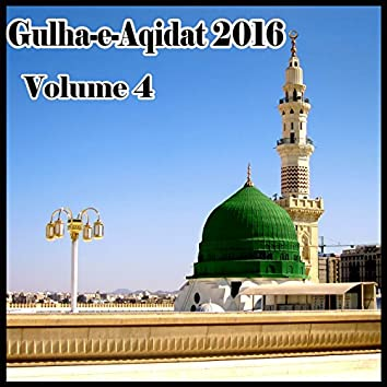 Gulha-e-Aqidat 2016, Vol. 4