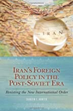 Iran's Foreign Policy in the Post-Soviet Era: Resisting the New International Order