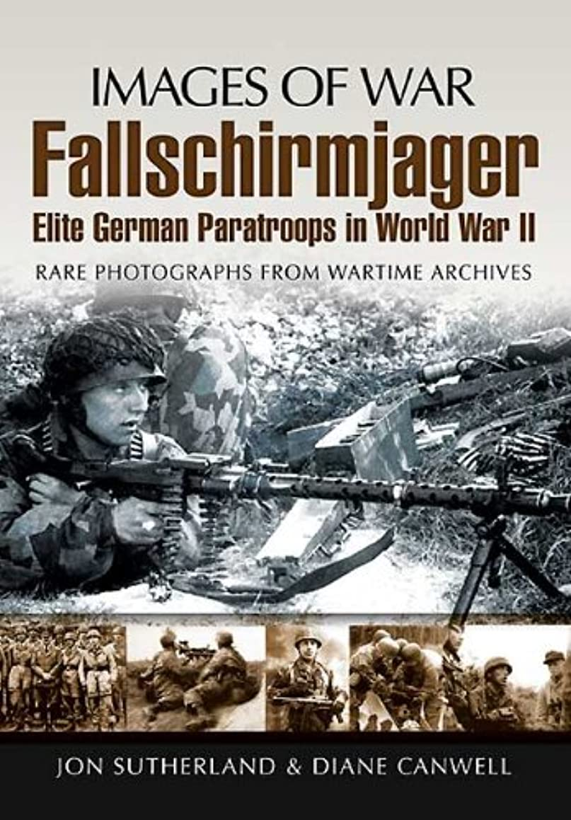 ビジュアル有毒なクリップFallschirmjager: Elite German Paratroops In World War II (Images of War) (English Edition)