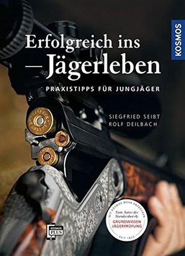 Erfolgreich ins Jägerleben: Praxistipps für Jungjäger