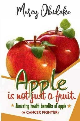 Apple is not just a fruit. A cancer fighter: Amazing health...