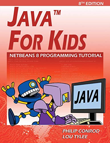 r5w.eBook] Java For Kids: NetBeans 8 Programming Tutorial By Philip Conrod,  Lou Tylee - wreeihw