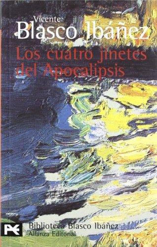 Los cuatro jinetes del Apocalipsis (El Libro De Bolsillo - Bibliotecas De Autor - Biblioteca Blasco Ibáñez)