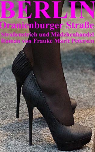 Berlin  Oranienburger Straße - Straßenstrich und Mädchenhandel: Unter Luden und Huren