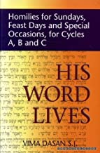 His Word Lives: Homilies for Sundays, Feast Days and Special Occasions