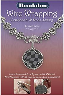Beadalon 'Wire Wrapping: Component and Stone Setting' - Technique Booklet New