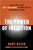 Image of The Power of Intuition: How to Use Your Gut Feelings to Make Better Decisions at Work