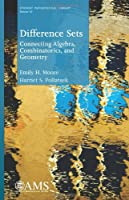 Difference Sets: Connecting Algebra, Combinatorics, and Geometry (Student Mathematical Library)