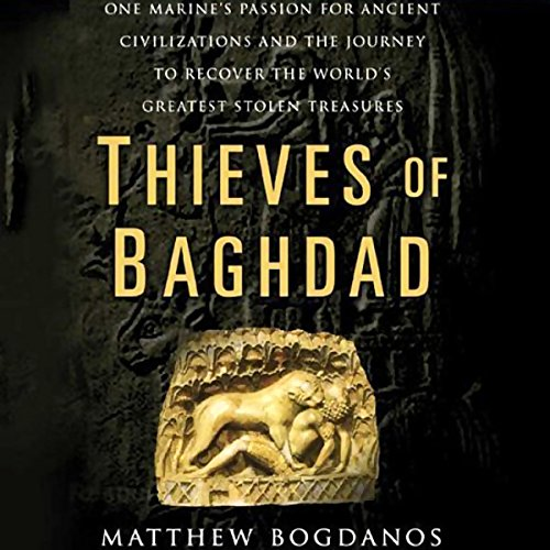 Thieves of Baghdad                   By:                                                                                                                                 Matthew Bogdanos,                                                                                        William Patrick                               Narrated by:                                                                                                                                 Matthew Bogdanos                      Length: 6 hrs and 11 mins     64 ratings     Overall 3.7
