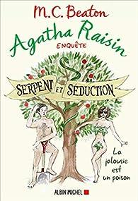 Agatha Raisin enquête, tome 23 : Serpent et séduction par M.C. Beaton