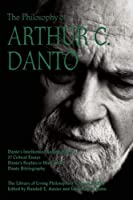 The Philosophy of Arthur C. Danto (Library of Living Philosophers) by Unknown(2013-11-19)