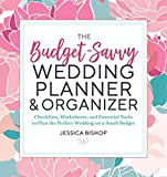 The Budget-Savvy Wedding Planner & Organizer: Checklists, Worksheets, and Essential Tools to Plan