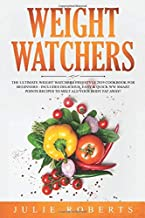 Weight Watchers: The Ultimate Weight Watchers Freestyle 2019 Cookbook For Beginners - Includes Delicious, Easy & Quick WW Smart Points Recipes To Melt ... Fat Away! (Weight Watchers For Beginners)