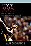 Rock Dogs: Politics and the Australian Music Industry