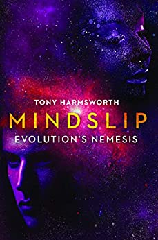 Mindslip: Evolution's Nemesis by [Tony Harmsworth]