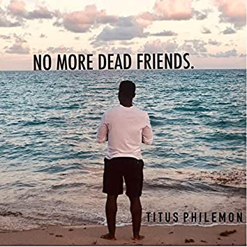 No More Dead Friends