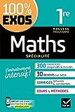 Maths (spécialité) 1re : Exercices résolus - Première (100% Exos)