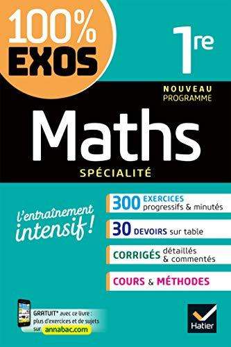 Maths 1re générale (spécialité) : exercices résolus - Nouveau programme de Première (100% Exos)