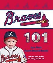 Atlanta Braves 101 (101 My First Team-Board-Books)