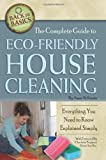 The Complete Guide to Eco-Friendly House Cleaning: Everything You Need to Know Explained Simply (Back to Basics Conserving) (English Edition)