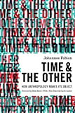 Time and the Other – How Anthropology Makes Its Object