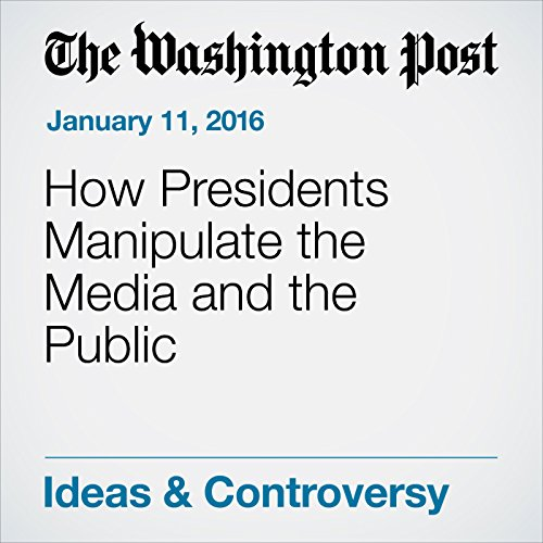How Presidents Manipulate the Media and the Public audiobook cover art