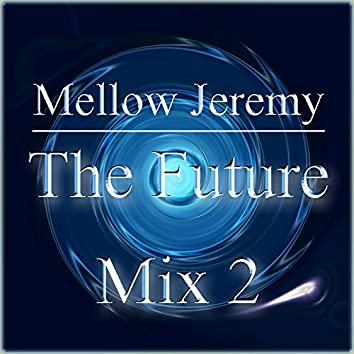 The Future Mix 2