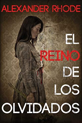 El reino de los olvidados: La novela que los amantes del thriller estaban esperando PDF EPUB Gratis descargar completo