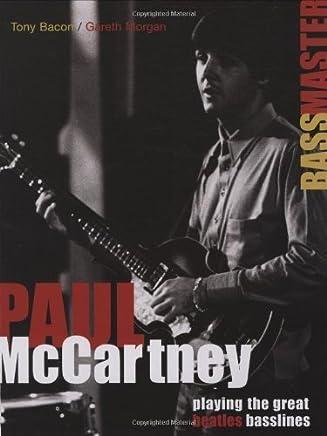Paul McCartney - Bass Master - Playing the Great Beatles Basslines (Softcover/Tab) by Tony Bacon Gareth Morgan Paul McCartney(2006-10-28)