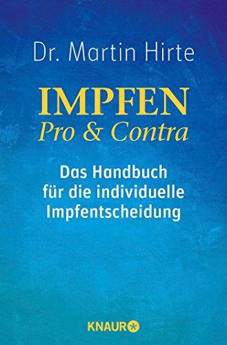 Hirte, Martin:<br />Impfen Pro & Contra: Das Handbuch für die individuelle Impfentscheidung