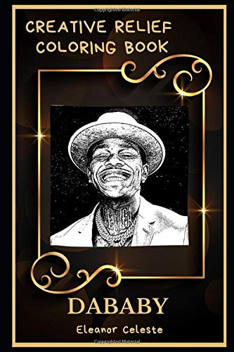 DaBaby Creative Relief Coloring Book: Powerful Motivation and Success, Calm Mindset and Peace Relaxing Coloring Book for Adults: 0 (DaBaby Creative Relief Coloring Books)