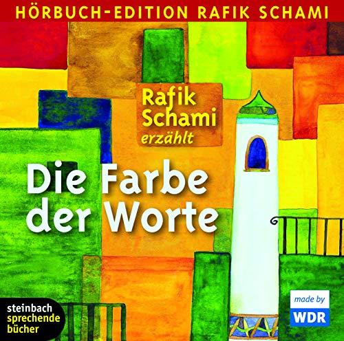 Die Farbe der Worte: 34 Kalendergeschichten, Hörbuch-Edition Rafik Schami. Autorenlesung