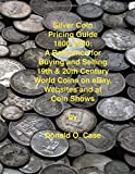 Silver Coin Pricing Guide, 1800-2000: A Reference for Buying and Selling 19th and 20th Century World Coins on eBay, Websites and at Coin Shows